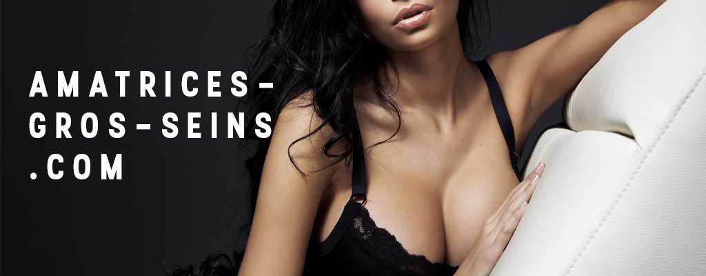 Amatrices gros seins